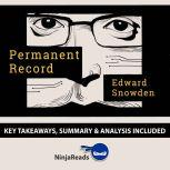 Summary: Permanent Record by Edward Snowden: Key Takeaways, Summary & Analysis Included, Ninja Reads
