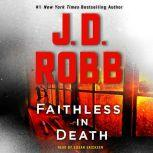 Faithless in Death An Eve Dallas Novel, J. D. Robb