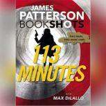 113 Minutes A Story in Real Time, James Patterson