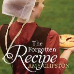 The Forgotten Recipe, Amy Clipston