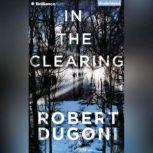 In the Clearing, Robert Dugoni