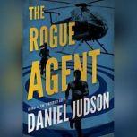 The Rogue Agent, Daniel Judson