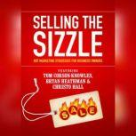 Selling the Sizzle Hot Marketing Strategies for Business Owners, Tom Corson-Knowles; Bryan Heathman; Christo  Hall; Franziska Iseli