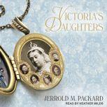 Victoria's Daughters, Jerrold M. Packard
