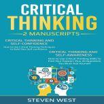 Critical Thinking: How to develop confidence and self awareness (2 Manuscripts), Steven West