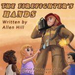 The Firefighter's Hands, Allen Hill