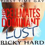 First Time Gay – His Cellmates Dominant Lust: Gay MM Erotica