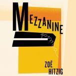 Mezzanine Poems, Zoe Hitzig