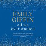 All We Ever Wanted, Emily Giffin