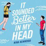 It Sounded Better in My Head, Nina Kenwood