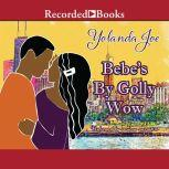 Bebe's By Golly Wow, Yolanda Joe
