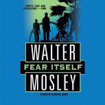 Fear Itself, Walter Mosley
