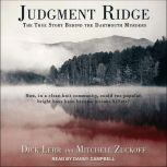 Judgment Ridge The True Story Behind the Dartmouth Murders, Dick Lehr