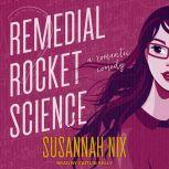 Remedial Rocket Science A Romantic Comedy, Susannah Nix