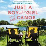 Just a Boy and a Girl in a Little Canoe, Sarah Mlynowski
