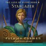 The Land of Elyon Book 4: Stargazer, Patrick Carman
