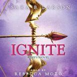 Ignite A Defy Novel, Sara B. Larson