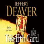 The Twelfth Card A  Lincoln Rhyme Novel, Jeffery Deaver