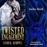 Twisted Engagement, Sandi K. Whipple