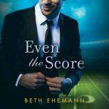 Even the Score, Beth Ehemann