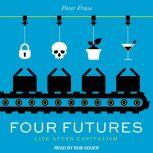 Four Futures Life After Capitalism, Peter Frase