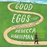 Good Eggs A Novel, Rebecca Hardiman