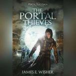 The Portal Thieves, James E. Wisher
