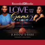 Love and the Game 2, Johnni Sherri