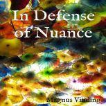 In Defense of Nuance, Magnus Vinding