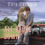 All Broke Down A Rusk University Novel, Cora Carmack