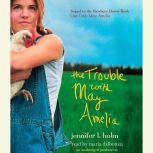The Trouble with May Amelia, Jennifer L. Holm