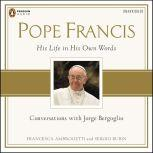 Pope Francis Conversations with Jorge Bergoglio: His Life in His Own Words, Sergio Rubin