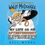 My Life as an Afterthought Astronaut, Bill Myers