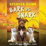 Bark vs. Snark, Spencer Quinn