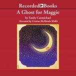 A Ghost for Maggie, Emily Carmichael