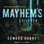 Mayhem's Children, Edward Aubry