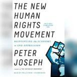 The New Human Rights Movement Reinventing the Economy to End Oppression, Peter Joseph