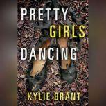 Pretty Girls Dancing, Kylie Brant
