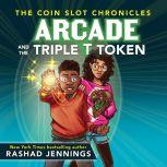 Arcade and the Triple T Token, Rashad Jennings