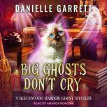 Big Ghosts Don't Cry, Danielle Garrett