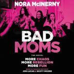 Bad Moms The Novel, Nora McInerny