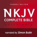 Voice Only Audio Bible - New King James Version, NKJV (Narrated by Simon Bubb): Complete Bible, Thomas Nelson