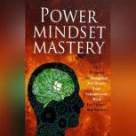 Power Mindset Mastery - Master Your Subconscious Mind To Achieve Anything You Want In Life! Master your Intuition and the Full Power of the Law of Attraction, Empowered Living