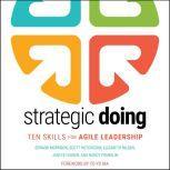 Strategic Doing Ten Skills for Agile Leadership, Janyce Fadden