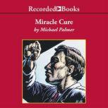 Miracle Cure, Michael Palmer
