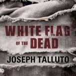 White Flag of the Dead Zombie Survival Series, Joseph Talluto