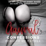 Forgive me Father: An Erotic True Confession, Aaural Confessions