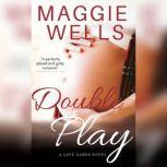 Double Play Love Games, Book 3, Maggie Wells