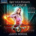 Keep Your Enemies Closer Alison Brownstone Book 11, Judith Berens