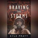 Braving the Storms, Kyle Pratt